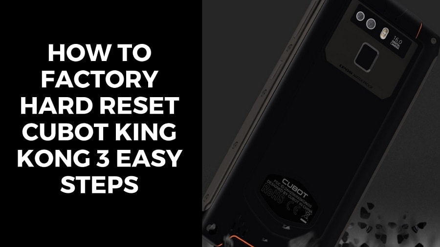 How To Factory Hard Reset Cubot King Kong 3 Easy Steps