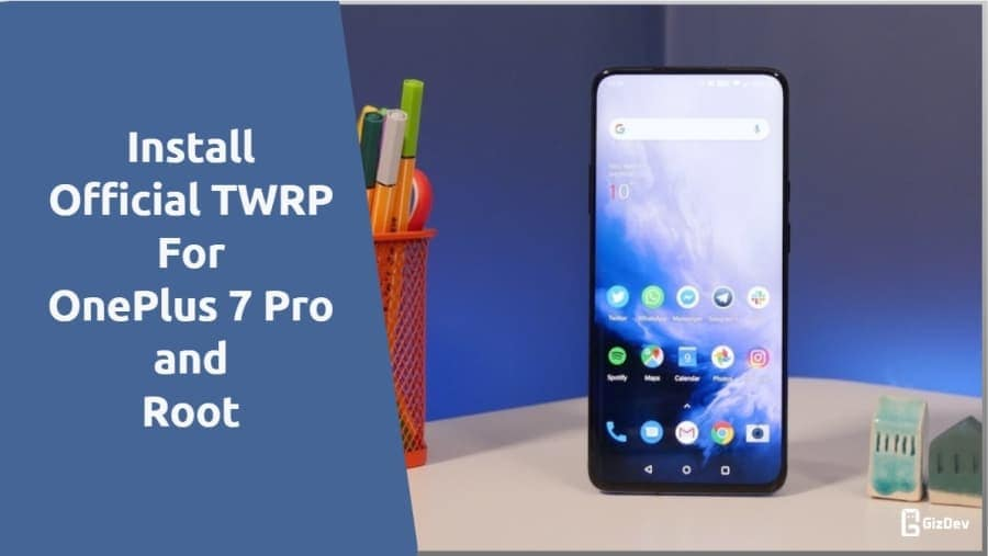 Install Official TWRP Recovery On OnePlus 7 Pro and Root