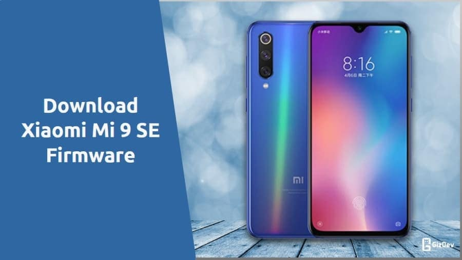 Download Xiaomi Mi 9 SE Firmware Recovery and Fastboot Rom's