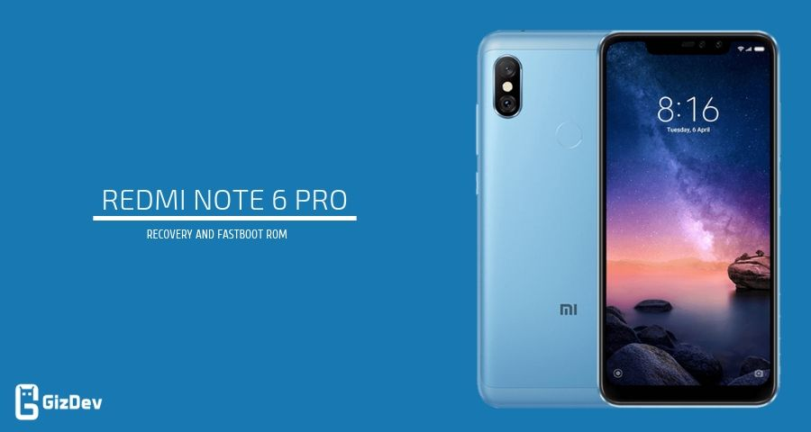 Xiaomi Redmi Note 6 Pro Firmware Recovery and Fastboot Rom's