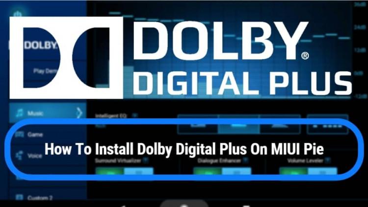 Dolby Digital Plus For MIUI Pie
