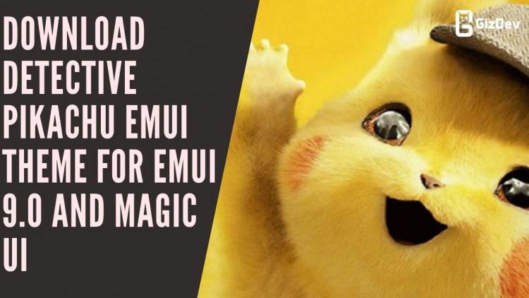 Download Detective Pikachu EMUI Theme For EMUI 9.0 And Magic UI