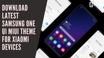 Download Latest Samsung ONE UI MIUI Theme For Xiaomi Devices