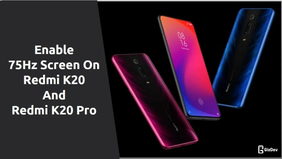 Enable 75Hz Screen On Redmi K20 And Redmi K20 Pro
