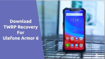 TWRP Recovery For Ulefone Armor 6