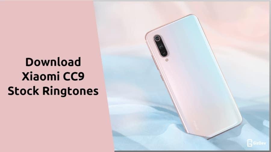 Xiaomi CC9 Stock Ringtones