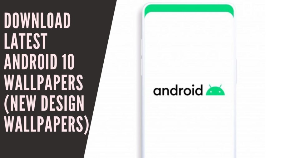 Download Latest Android 10 Wallpapers (New Design Wallpapers)