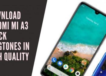 Download Xiaomi Mi A3 Stock Ringtones In High Quality