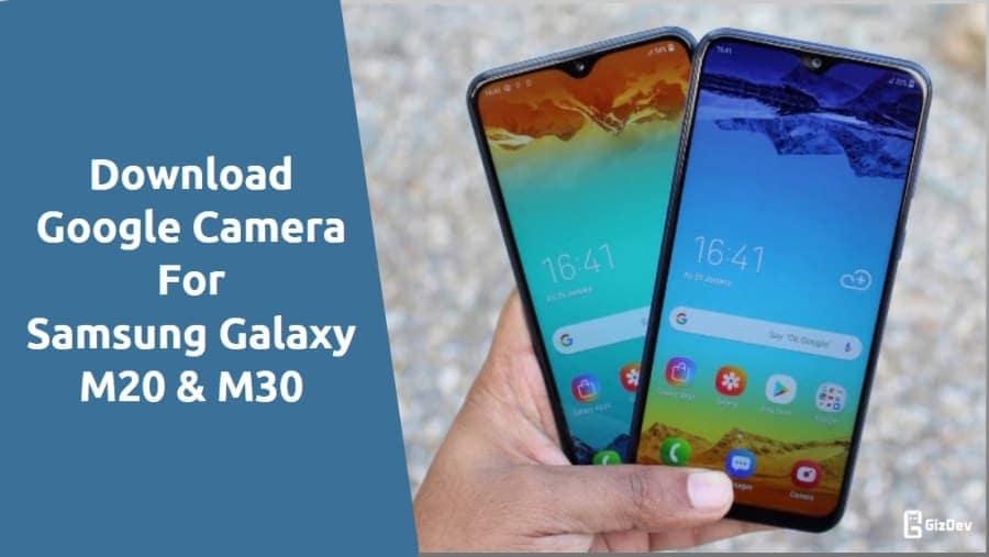 Download Google Camera 6 1 For Samsung Galaxy M20 & M30