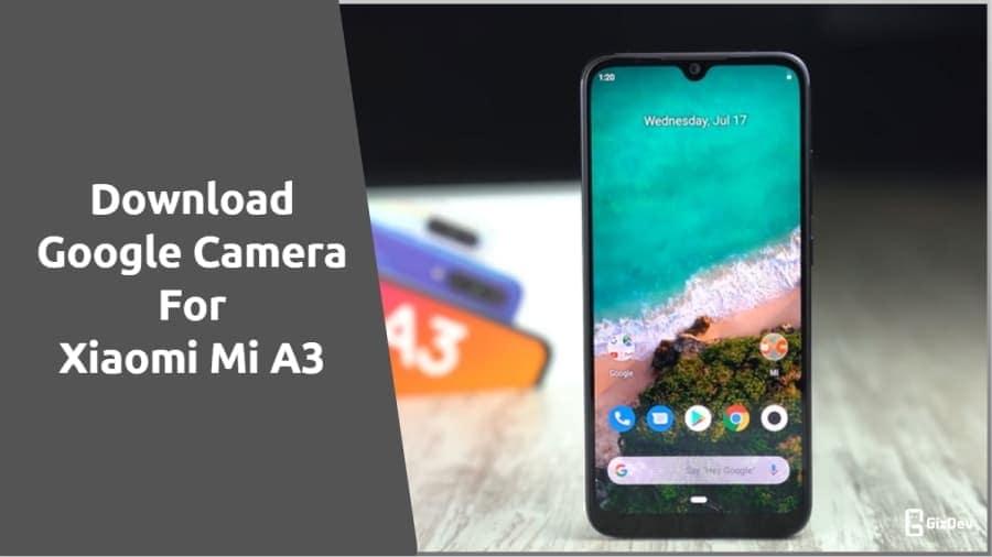 Google Camera For Xiaomi Mi A3