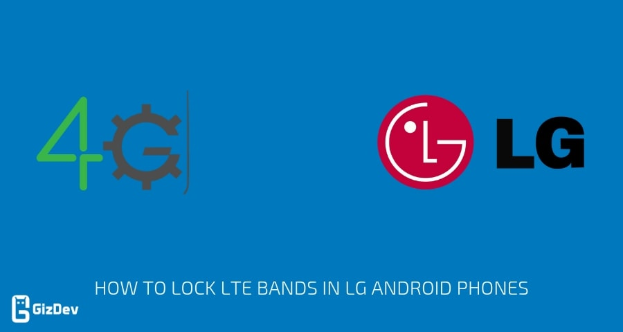 How To Lock LTE Bands in LG Android Phones with Service Code
