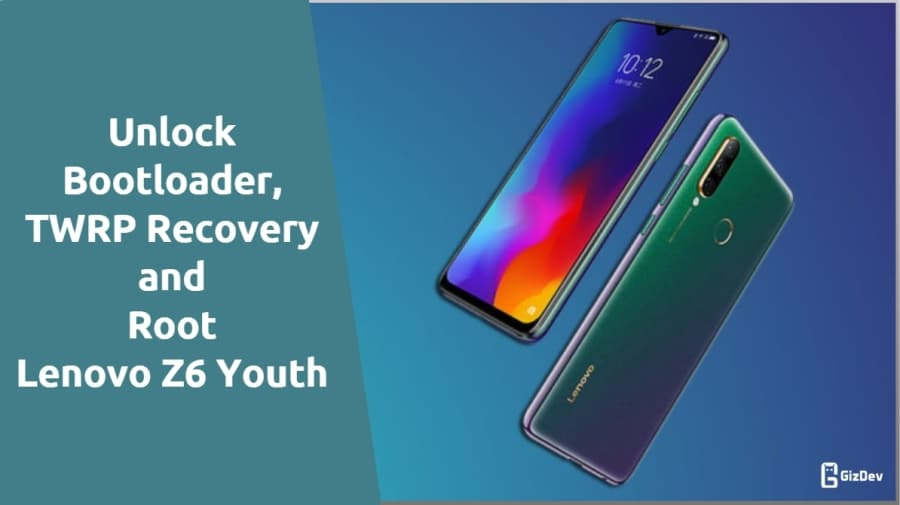 TWRP & Root Lenovo Z6 Youth