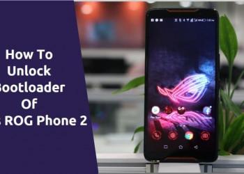 Unlock Bootloader Of Asus ROG Phone 2