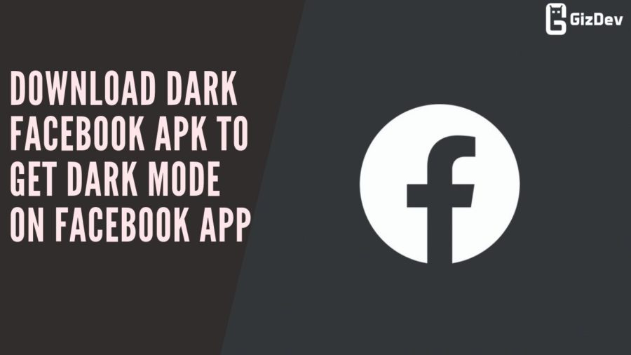 Download Dark Facebook APK To Get Dark Mode On Facebook App