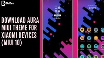Download Aura MIUI Theme For Xiaomi Devices (MIUI 10)
