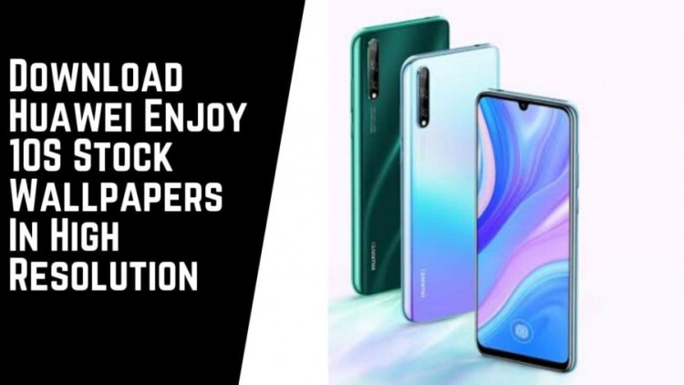 Download Huawei Enjoy 10S Stock Wallpapers In High Resolution