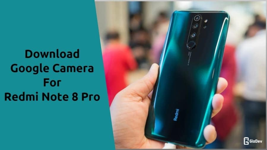 Google Camera For Redmi Note 8 Pro