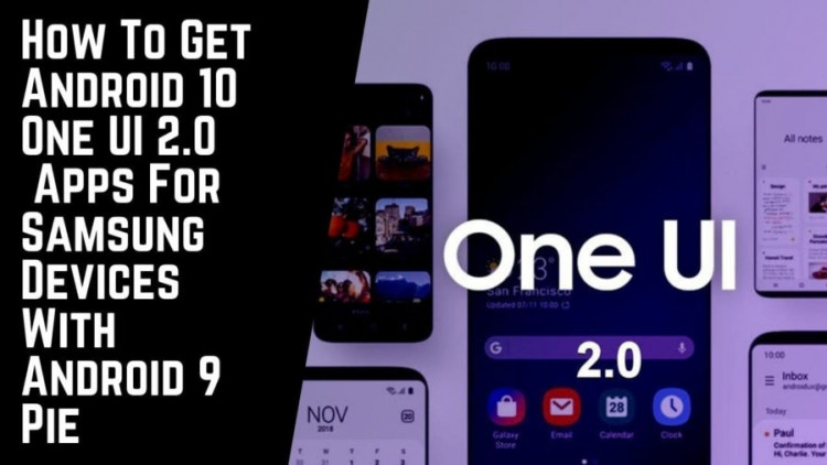 How To Get Android 10 One UI 2.0 Apps For Samsung Devices With Android 9 Pie