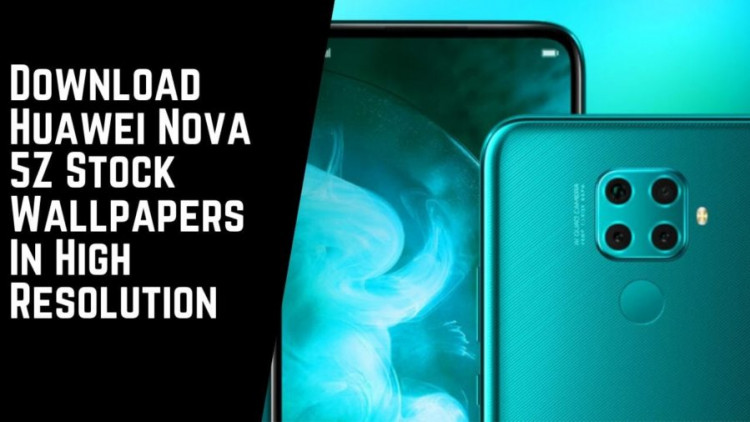 Download Huawei Nova 5Z Stock Wallpapers In High Resolution
