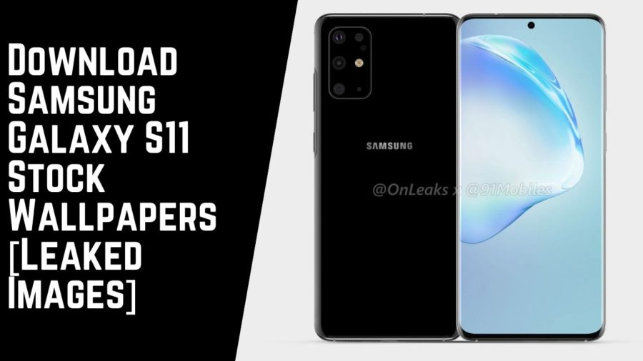 Download Samsung Galaxy S11 Stock Wallpapers [Leaked Images]