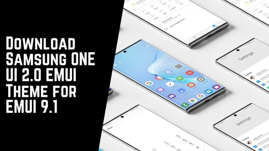 Download Samsung ONE UI 2.0 EMUI Theme for EMUI 9.1