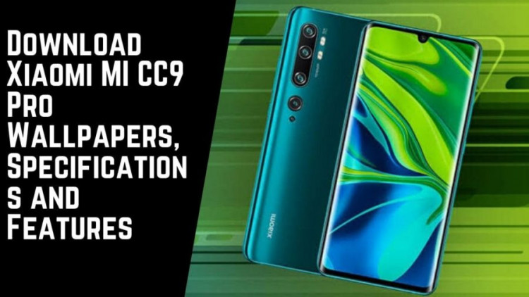 Download Xiaomi MI CC9 Pro Wallpapers, Specifications and Features
