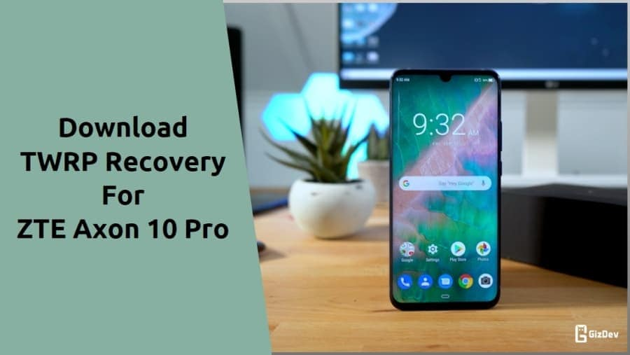 TWRP Recovery For ZTE Axon 10 Pro