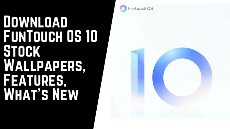 Download FunTouch OS 10 Stock Wallpapers, Features, What's New