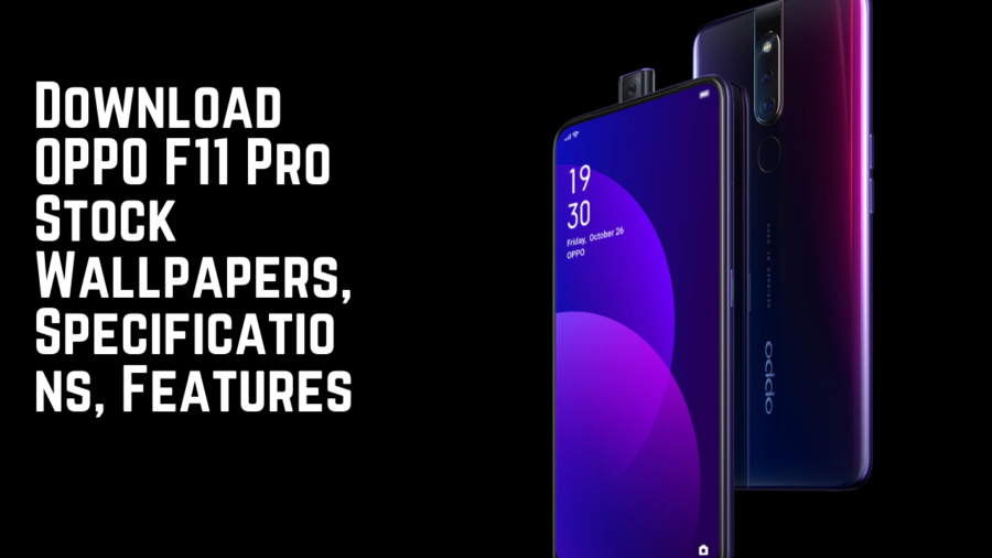 Download OPPO F11 Pro Stock Wallpapers, Specifications, Features