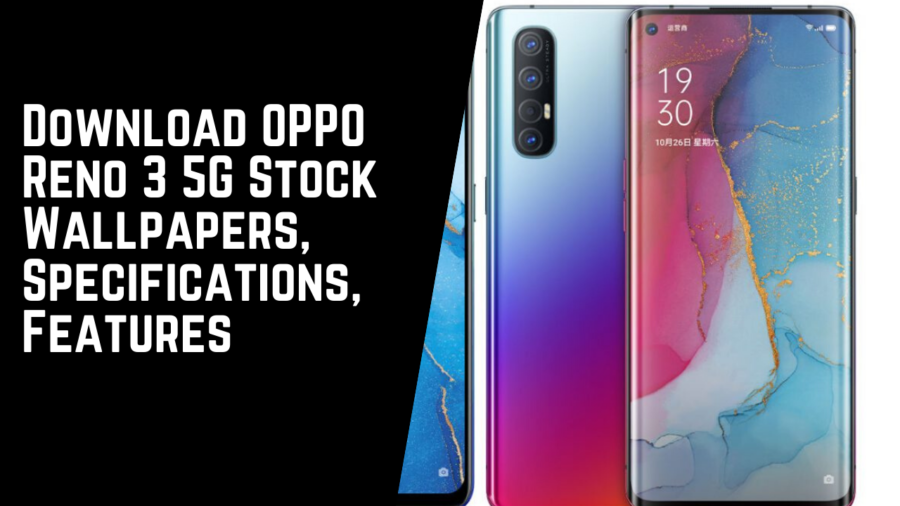 Download OPPO Reno 3 5G Stock Wallpapers, Specifications, Features