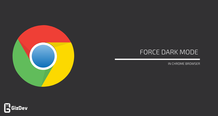 Enable Force Dark Mode in Chrome Browser