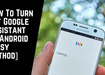 How To Turn Off Google Assistant On Android [Easy Method]