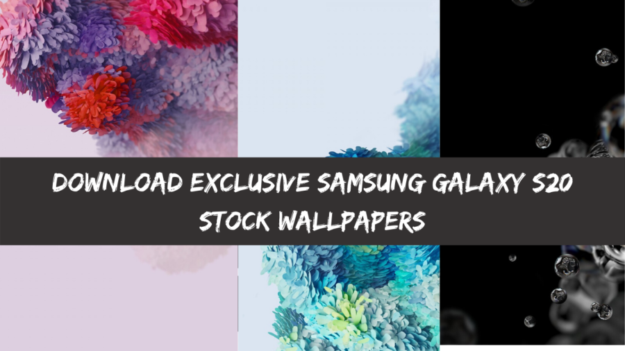 Download Exclusive Samsung Galaxy S20 Stock Wallpapers