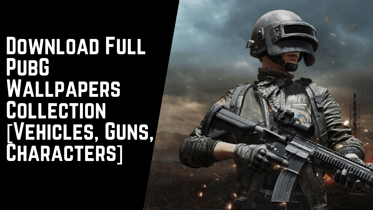 Download Full PubG Wallpapers Collection [Vehicles, Guns, Characters]