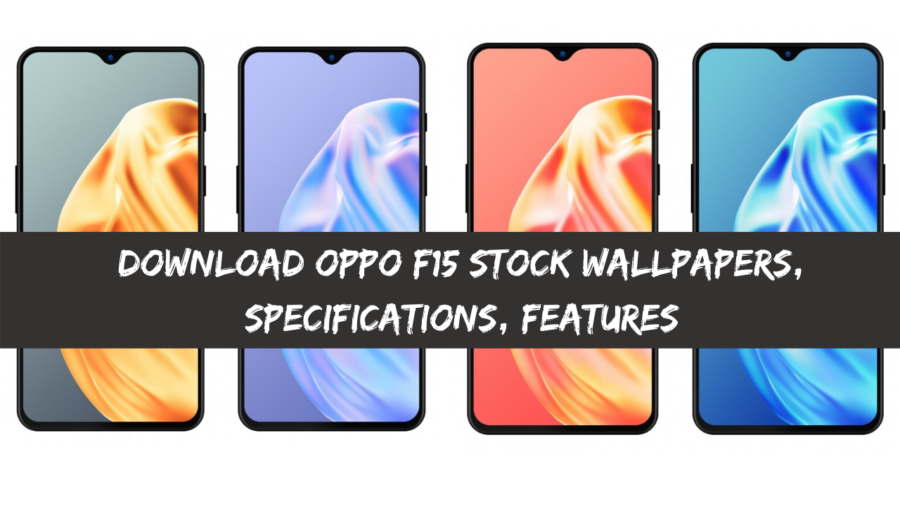Download OPPO F15 Stock Wallpapers, Specifications, Features