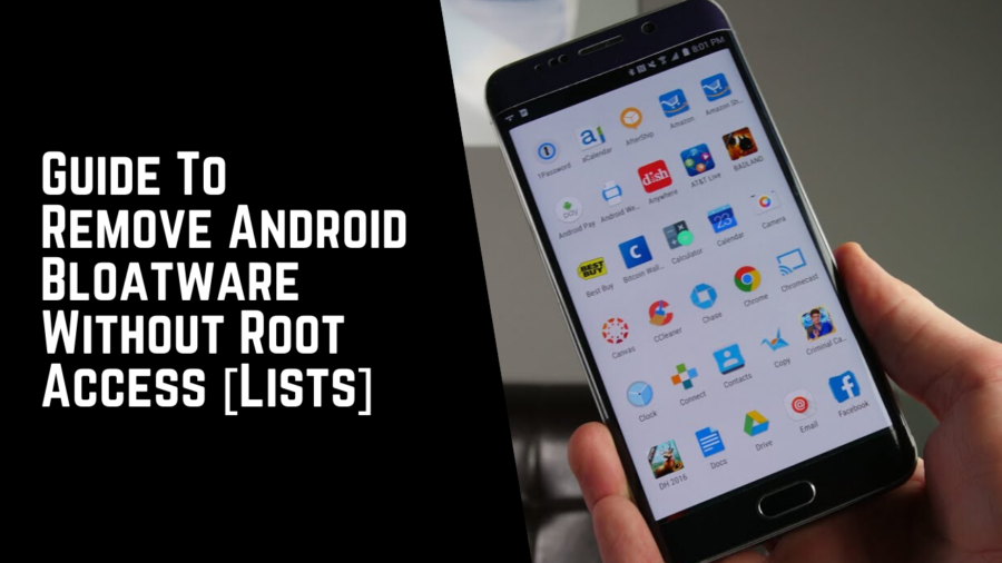 Guide To Remove Android Bloatware Without Root Access [Lists]