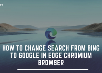 How To Change Search From Bing To Google In Edge Chromium Browser