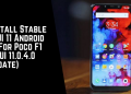 Install Stable MIUI 11 Android 10 For Poco F1 (MIUI 11.0.4.0 Update)