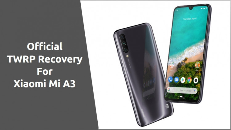 TWRP Recovery For Xiaomi Mi A3