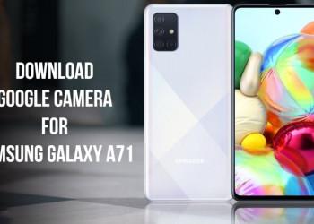 Google Camera For Samsung Galaxy A71