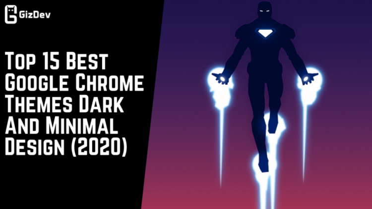 Top 15 Best Google Chrome Themes Dark And Minimal Design (2020)