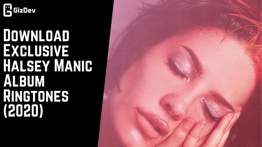 Download Exclusive Halsey Manic Album Ringtones (2020)