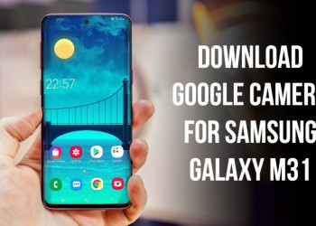 Google Camera 6.1 for Samsung Galaxy M31