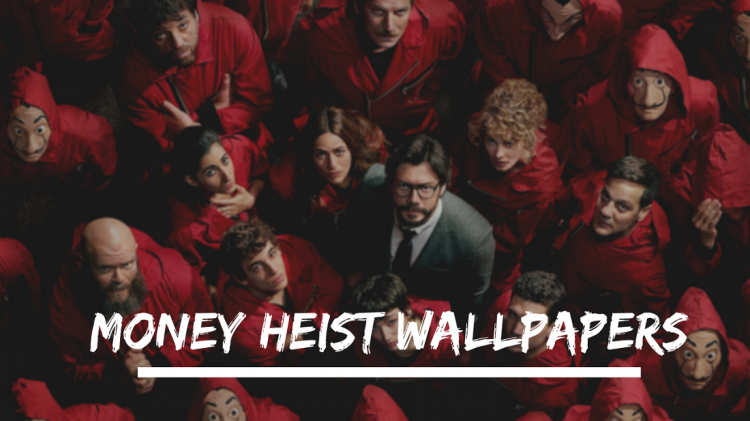 Money Heist Wallpapers HD