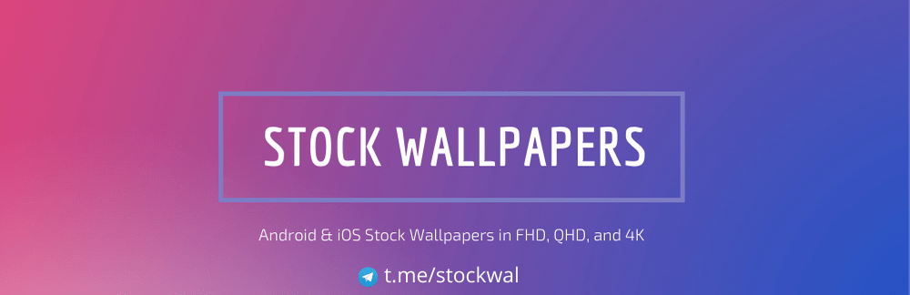 Stock Wallpapers in FHD, QHD