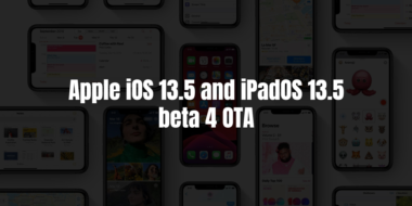 Apple iOS 13.5 and iPadOS 13.5 beta 4 OTA