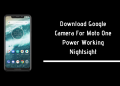 Download Google Camera For Moto One Power Working Nightsight