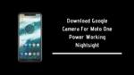 Download Google Camera For Moto One Power Working Nightsight