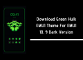 Download Green Hulk EMUI Theme For EMUI 10, 9