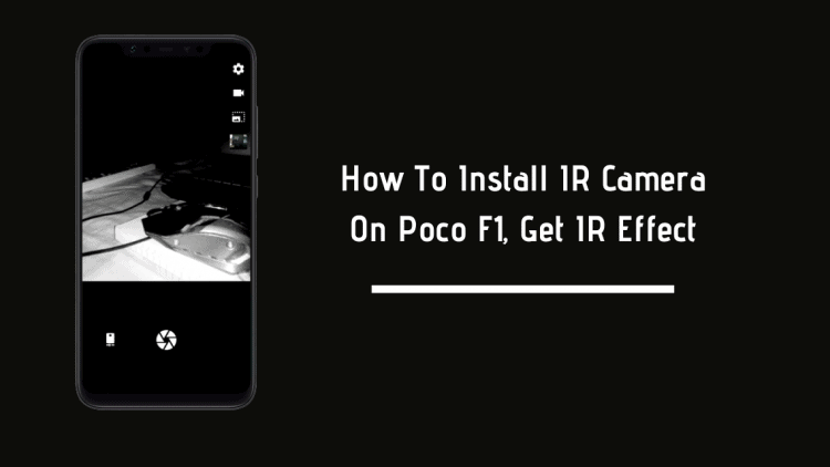 IR Camera On Poco F1, Get Poco F1 IR Camera